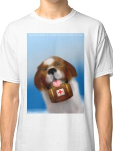 You have fallen, but it is okay, the dog is here to help Classic T-Shirt