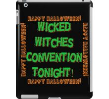 Wicked Witches Convention Tonight iPad Case/Skin