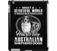 People Had Hearts Like Australian Shepherd Dogs iPad Case/Skin
