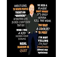 Bill Burr Quote Photographic Print