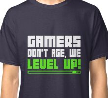 Gamers Dont Age We Level Up  Classic T-Shirt