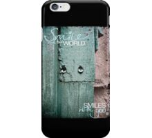 Smile and the World Smiles With You iPhone Case/Skin