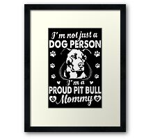 I'm A Proud Pit Bull Mommy Framed Print