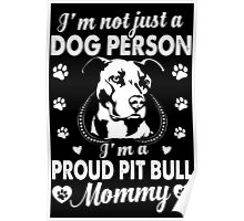 I'm A Proud Pit Bull Mommy Poster