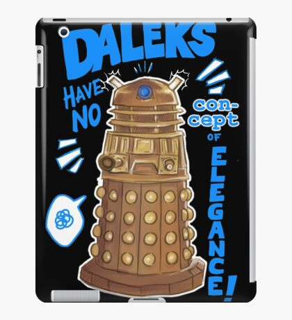 Daleks not elegant iPad Case/Skin