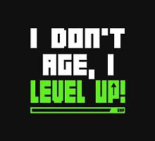 I Don't Age, I Level Up Unisex T-Shirt