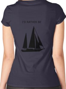 I'd rather be... sailing Women's Fitted Scoop T-Shirt