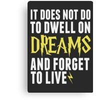 Albus Dumbledore - Dwell on Dreams Canvas Print