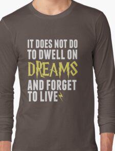 Albus Dumbledore - Dwell on Dreams Long Sleeve T-Shirt