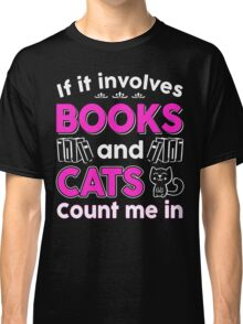 I Love Books And Cats Classic T-Shirt