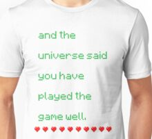 And the universe said Unisex T-Shirt
