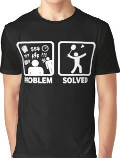 Funny Badminton Problem Solved Graphic T-Shirt