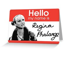Regina Phalange - FRIENDS Inspired Greeting Card