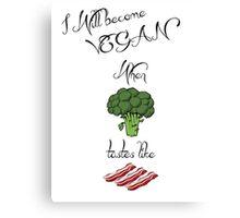 Vegan when... Canvas Print