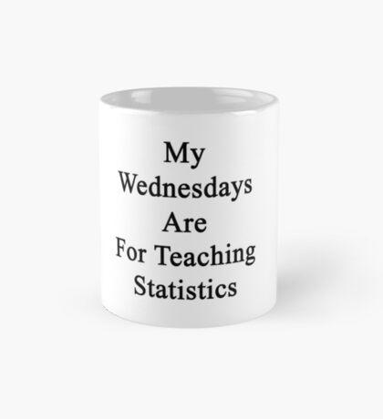 My Wednesdays Are For Teaching Statistics  Mug