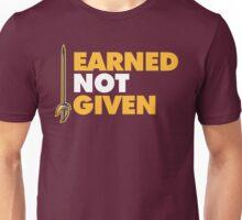 EARNED IT! Unisex T-Shirt