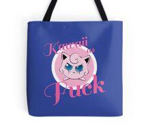 kawaii as fuck Tote Bag