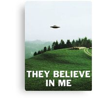 THEY BELIEVE IN ME Canvas Print