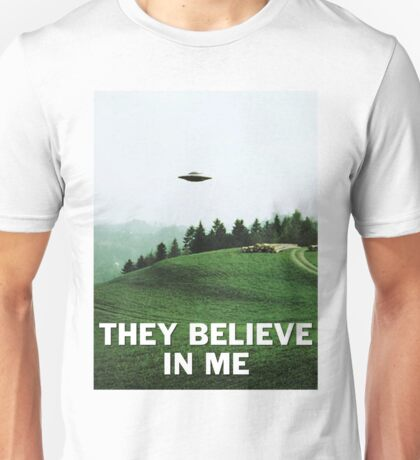 THEY BELIEVE IN ME Unisex T-Shirt