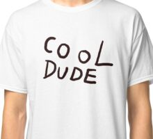 Cool Dude Tee Classic T-Shirt