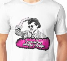 I would've picked Duckie Unisex T-Shirt