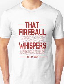 That Fireball Whiskey Temptation Unisex T-Shirt