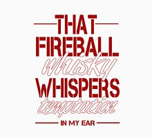 That Fireball Whiskey Temptation Classic T-Shirt