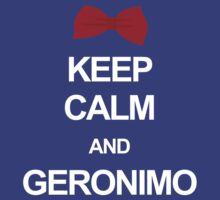 Keep calm and geronimo by clockworkheart