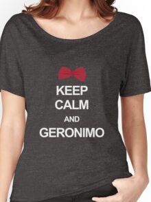 Keep calm and geronimo Women's Relaxed Fit T-Shirt