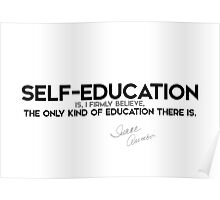 self-education - the only kind - isaac asimov Poster