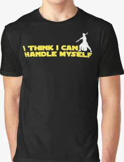 Rey - I Think I Can Handle Myself - Small Design Graphic T-Shirt