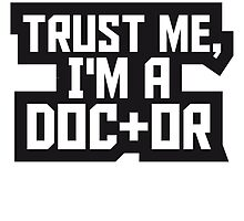 Trust Me I Am A Doctor Logo by Style-O-Mat