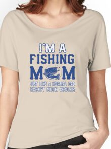 I'm a fishing mom Women's Relaxed Fit T-Shirt