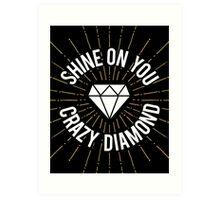 Shine On You Crazy Diamond Art Print