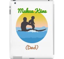 Hawaiian for Father: Makua Kane iPad Case/Skin