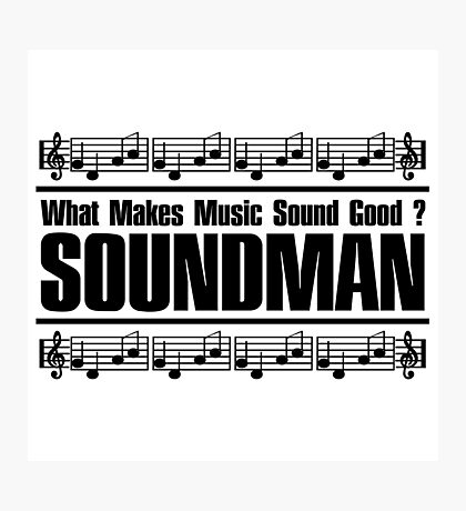 Good Soundman Black Photographic Print