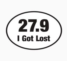 27.9 I Got Lost Funny Runners Jog Shirt Sticker Poster by 8675309