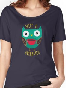 Sleep Is Overrated Women's Relaxed Fit T-Shirt