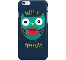Sleep Is Overrated iPhone Case/Skin