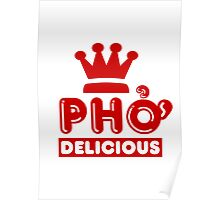 Pho King Delicious Poster