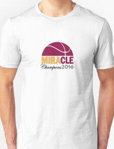 MIRACLE - Cleveland Basketball 2016 Champions Unisex T-Shirt