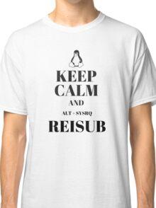 Keep Calm and Reisub Classic T-Shirt