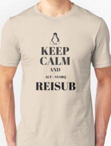 Keep Calm and Reisub Unisex T-Shirt