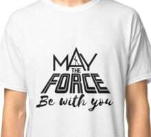 Star Wars - May the force be with you Classic T-Shirt