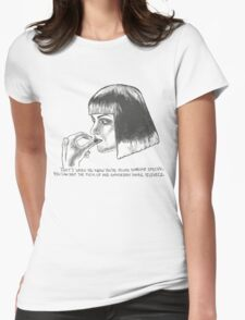 Mia Wallace of Pulp Fiction quote tee shirt Womens Fitted T-Shirt