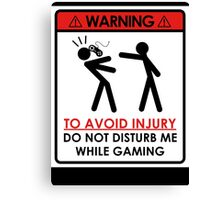 Don't Disturb Gamers Canvas Print