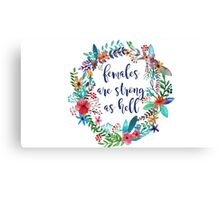 Females Are Strong as Hell Floral Canvas Print