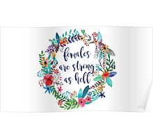 Females Are Strong as Hell Floral Poster