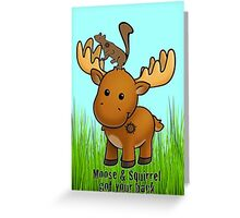 Moose and Squirrel Greeting Card
