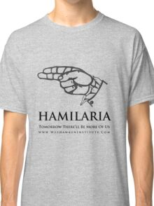 HAMILARIA - Tomorrow There'll Be More Classic T-Shirt